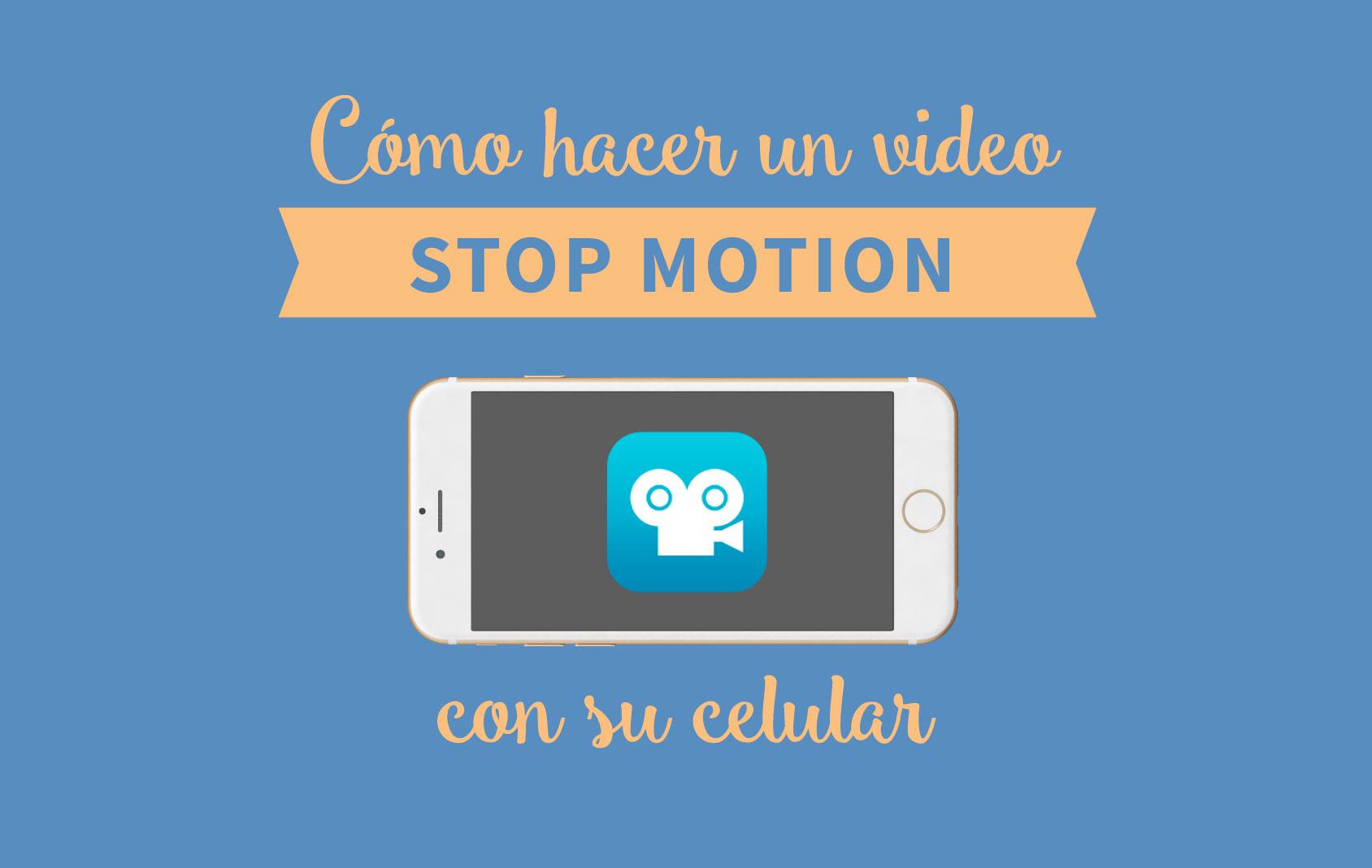 Cómo hacer un video stop motion con su teléfono celular - Karen Salas