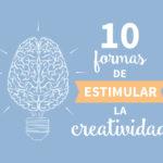 10 Formas de estimular la creatividad