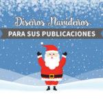 Diseños navideños para sus publicaciones