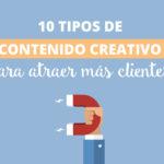 10 tipos de contenido creativo para atraer más clientes