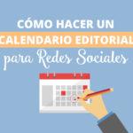 Cómo hacer un calendario editorial para redes sociales – ¡Plantilla Incluida!