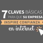 7 claves básicas para que su empresa inspire confianza en internet